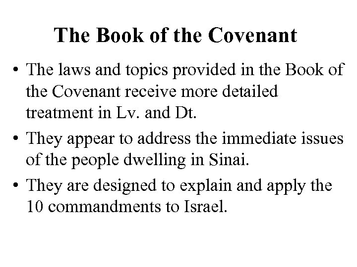 The Book of the Covenant • The laws and topics provided in the Book