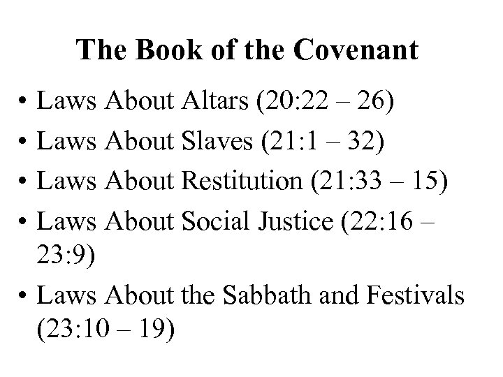 The Book of the Covenant • • Laws About Altars (20: 22 – 26)