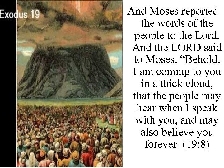 And Moses reported the words of the people to the Lord. And the LORD