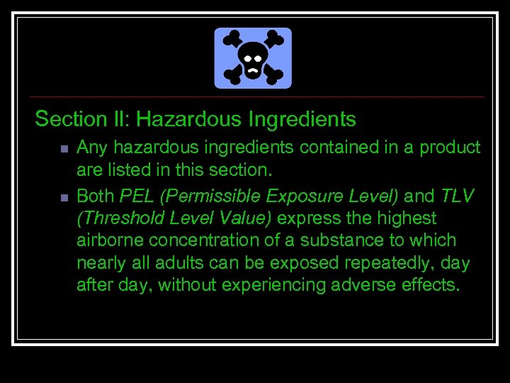 Section ll: Hazardous Ingredients n n Any hazardous ingredients contained in a product are
