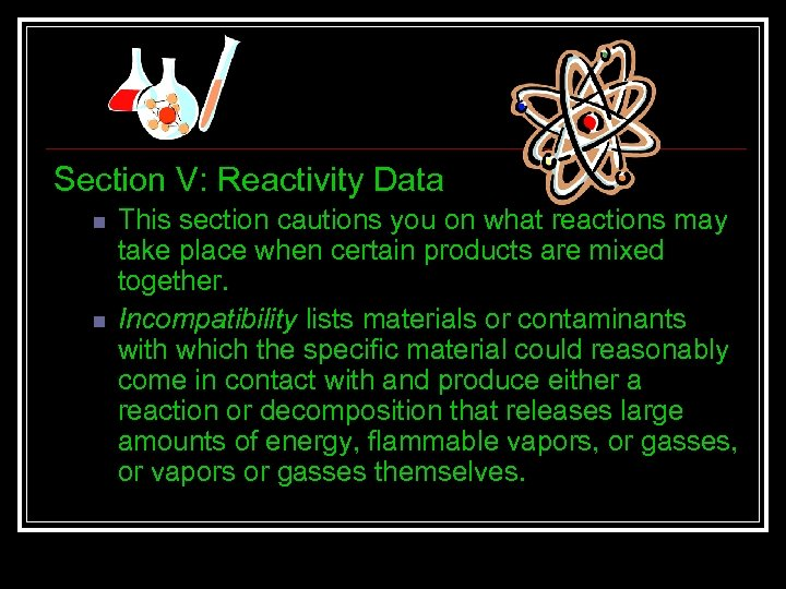 Section V: Reactivity Data n n This section cautions you on what reactions may