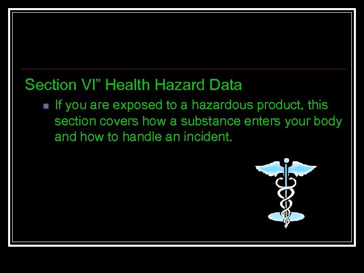 "Section Vl"" Health Hazard Data n If you are exposed to a hazardous product,"