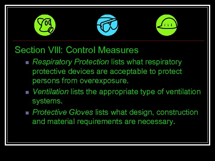 Section Vlll: Control Measures n n n Respiratory Protection lists what respiratory protective devices