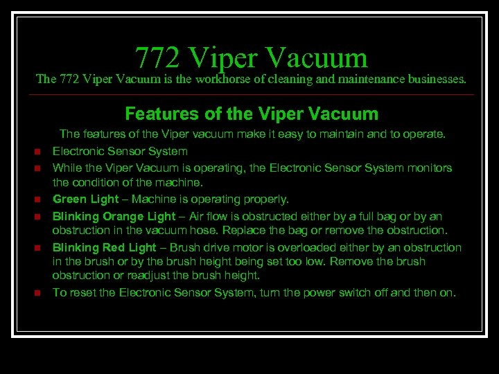 772 Viper Vacuum The 772 Viper Vacuum is the workhorse of cleaning and maintenance