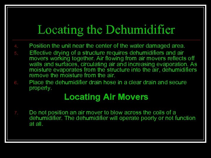 Locating the Dehumidifier 4. 5. 6. Position the unit near the center of the