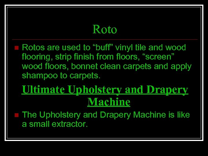 """Roto n Rotos are used to """"buff"""" vinyl tile and wood flooring, strip finish"""
