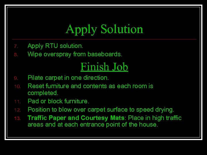 Apply Solution 7. 8. Apply RTU solution. Wipe overspray from baseboards. Finish Job 9.