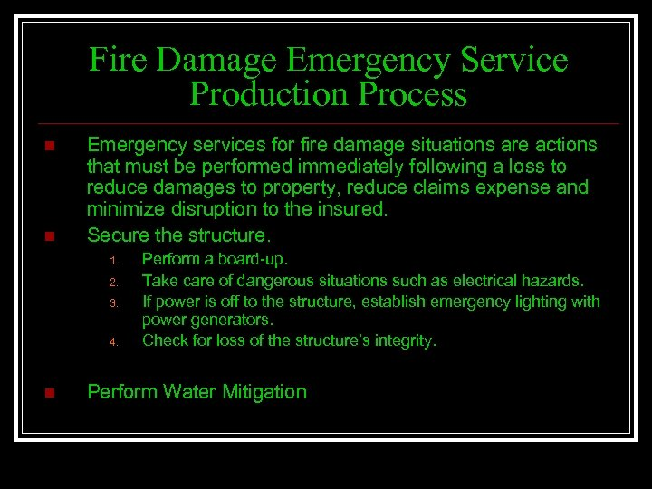 Fire Damage Emergency Service Production Process n n Emergency services for fire damage situations