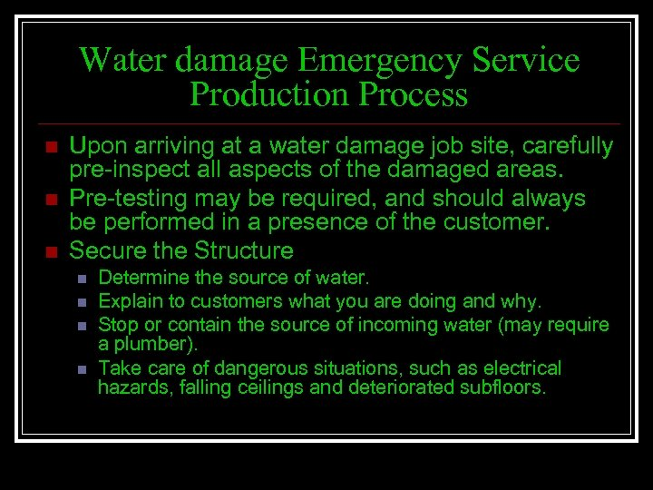 Water damage Emergency Service Production Process n n n Upon arriving at a water