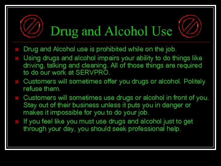 Drug and Alcohol Use n n n Drug and Alcohol use is prohibited while