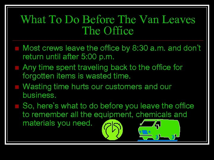 What To Do Before The Van Leaves The Office n n Most crews leave