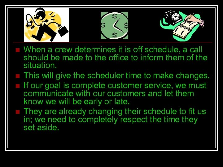 n n When a crew determines it is off schedule, a call should be