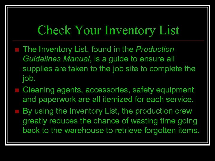 Check Your Inventory List n n n The Inventory List, found in the Production