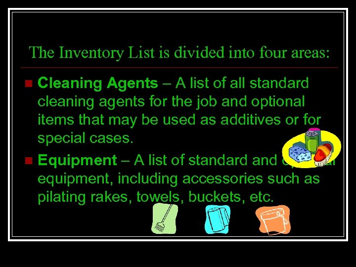 The Inventory List is divided into four areas: Cleaning Agents – A list of