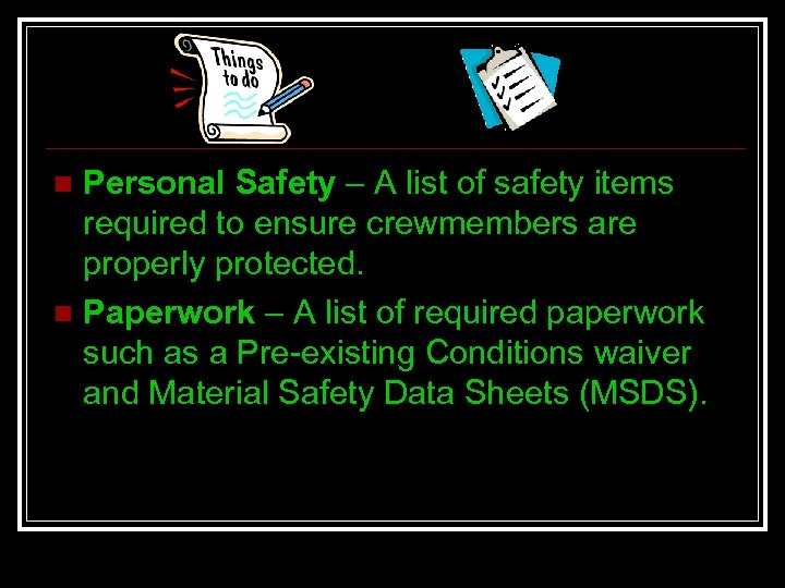 Personal Safety – A list of safety items required to ensure crewmembers are properly