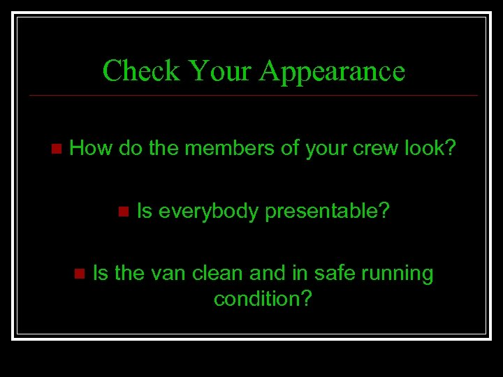 Check Your Appearance n How do the members of your crew look? n n