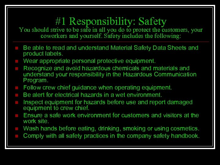 #1 Responsibility: Safety You should strive to be safe in all you do to