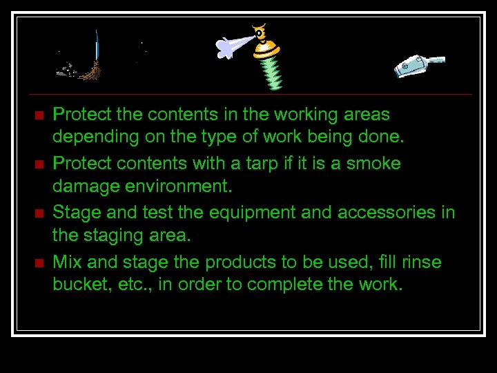n n Protect the contents in the working areas depending on the type of