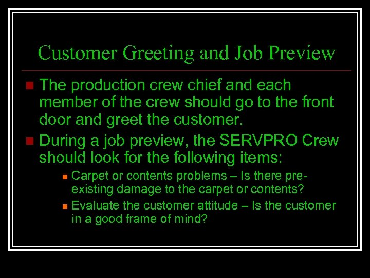 Customer Greeting and Job Preview The production crew chief and each member of the