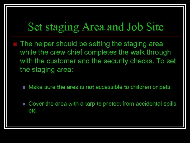 Set staging Area and Job Site n The helper should be setting the staging