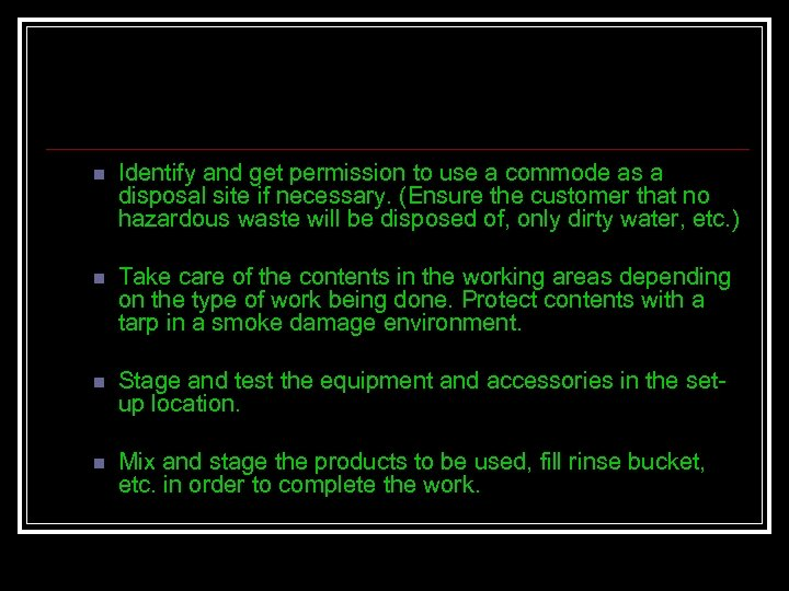 n Identify and get permission to use a commode as a disposal site if