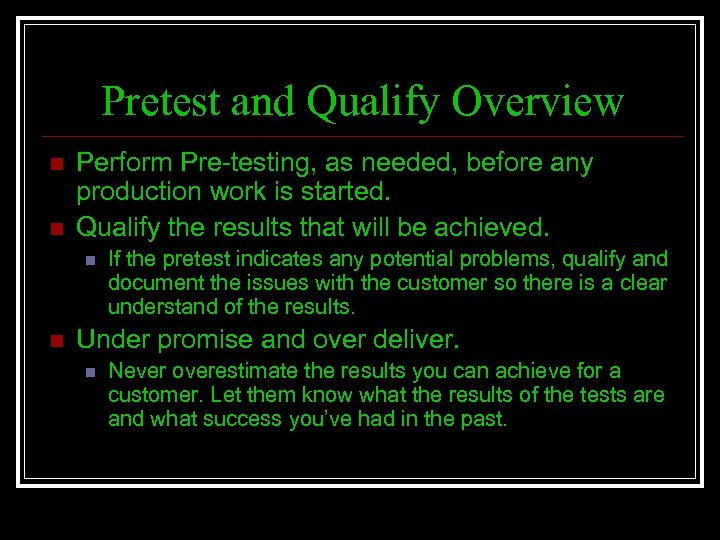 Pretest and Qualify Overview n n Perform Pre-testing, as needed, before any production work