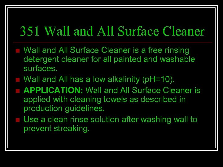 351 Wall and All Surface Cleaner n n Wall and All Surface Cleaner is