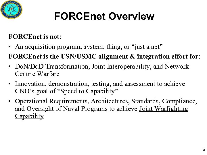 """FORCEnet Overview FORCEnet is not: • An acquisition program, system, thing, or """"just a"""