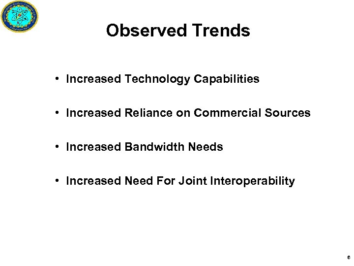 Observed Trends • Increased Technology Capabilities • Increased Reliance on Commercial Sources • Increased