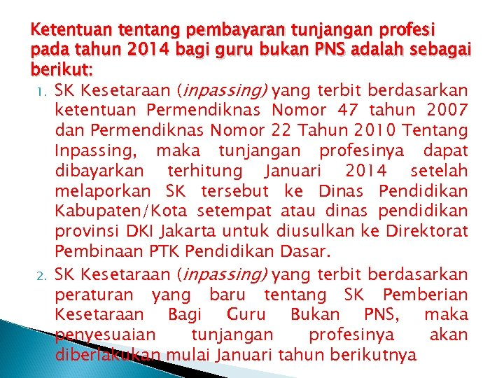 Ketentuan tentang pembayaran tunjangan profesi pada tahun 2014 bagi guru bukan PNS adalah sebagai