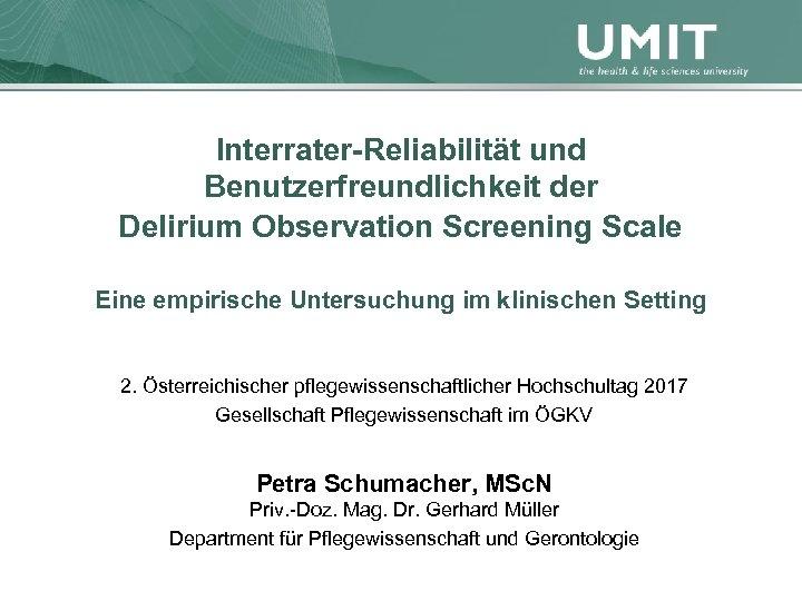 Interrater-Reliabilität und Benutzerfreundlichkeit der Delirium Observation Screening Scale Eine empirische Untersuchung im klinischen Setting