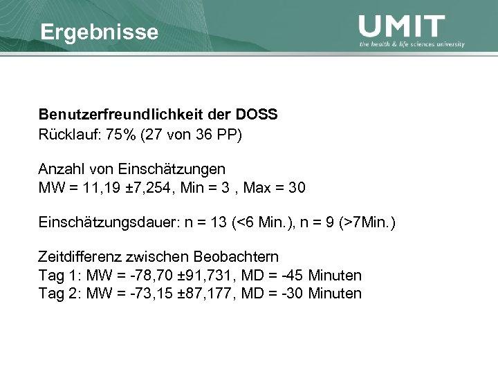 Masterstudium Pflegewissenschaft Ergebnisse Übersicht Benutzerfreundlichkeit der DOSS Rücklauf: 75% (27 von 36 PP) Anzahl