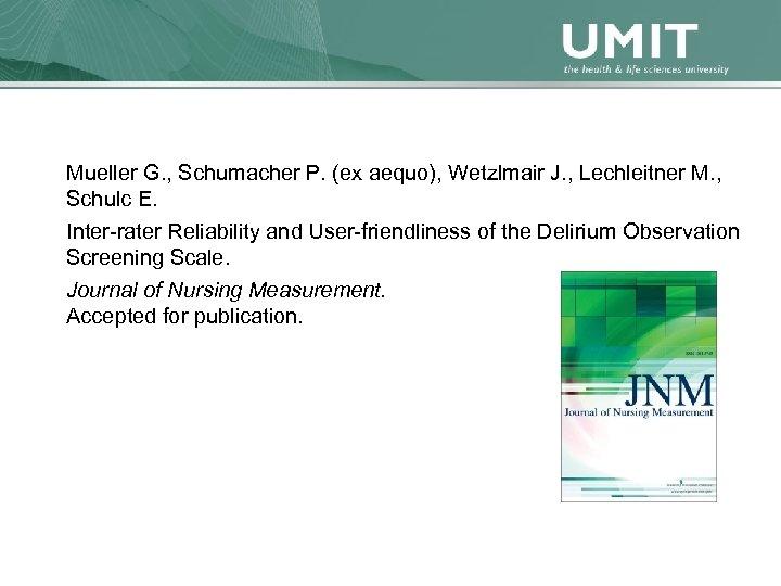 Masterstudium Pflegewissenschaft Übersicht Mueller G. , Schumacher P. (ex aequo), Wetzlmair J. , Lechleitner