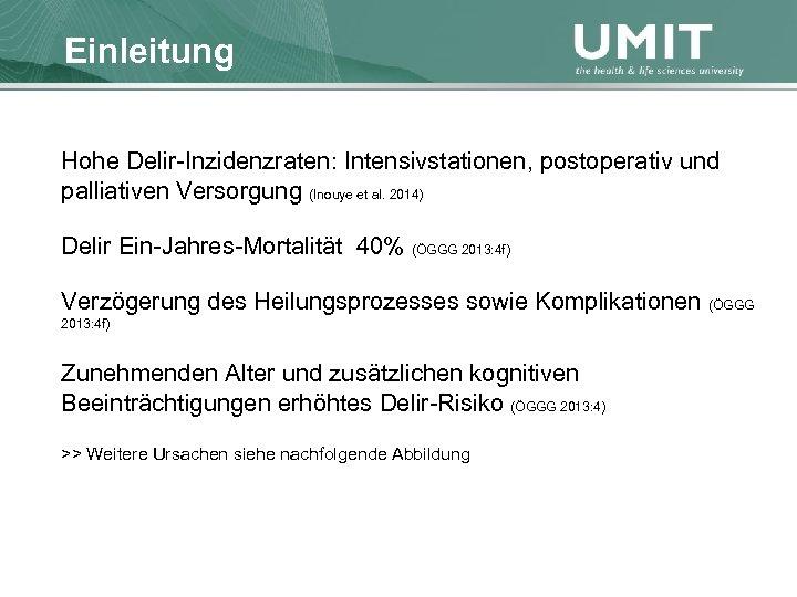 Masterstudium Pflegewissenschaft Einleitung Übersicht Hohe Delir-Inzidenzraten: Intensivstationen, postoperativ und palliativen Versorgung (Inouye et al.