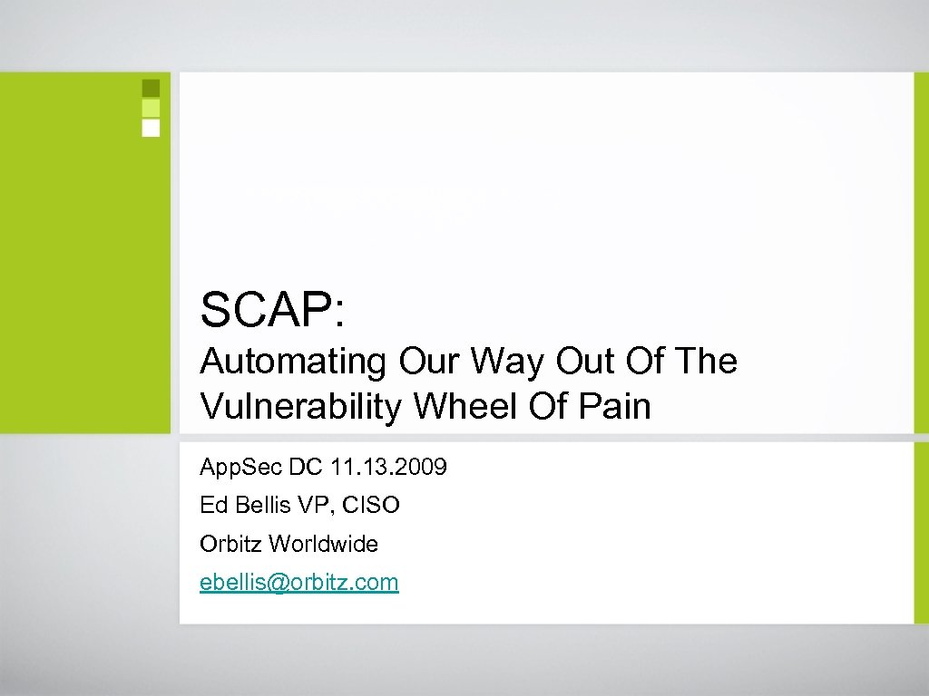 SCAP: Automating Our Way Out Of The Vulnerability Wheel Of Pain App. Sec DC