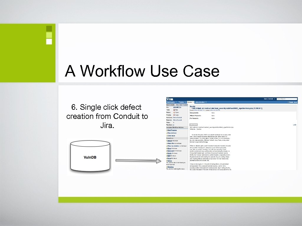 A Workflow Use Case 6. Single click defect creation from Conduit to Jira.