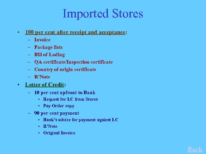 Imported Stores • 100 per cent after receipt and acceptance: – – – Invoice