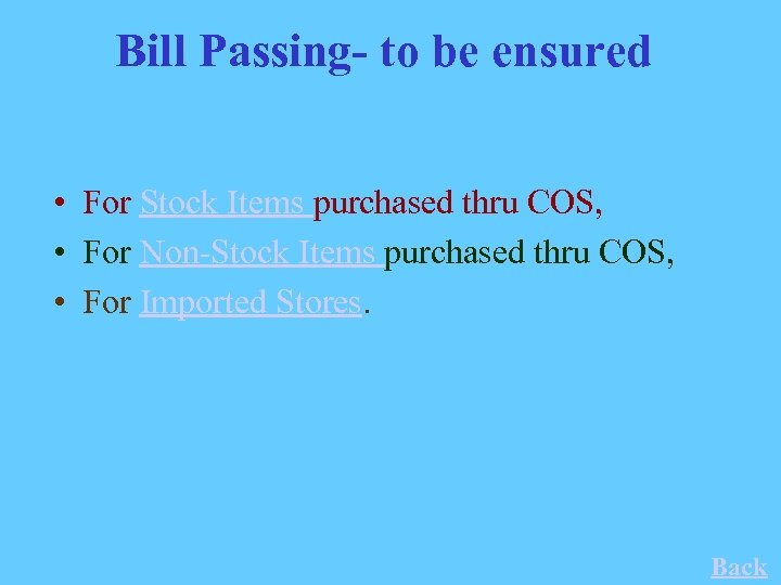 Bill Passing- to be ensured • For Stock Items purchased thru COS, • For