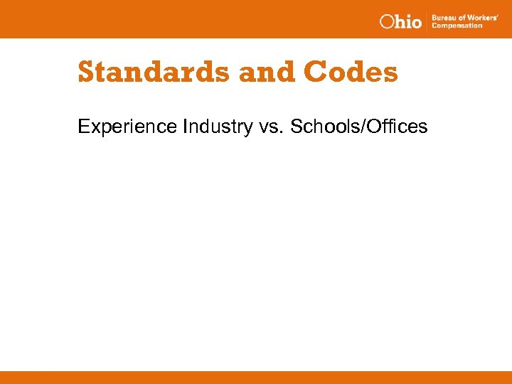 Standards and Codes Experience Industry vs. Schools/Offices