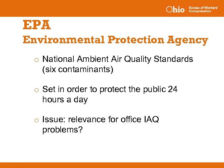 EPA Environmental Protection Agency o National Ambient Air Quality Standards (six contaminants) o Set