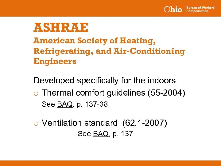 ASHRAE American Society of Heating, Refrigerating, and Air-Conditioning Engineers Developed specifically for the indoors