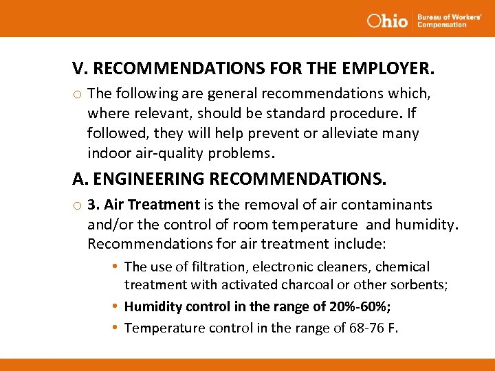 V. RECOMMENDATIONS FOR THE EMPLOYER. o The following are general recommendations which, where relevant,
