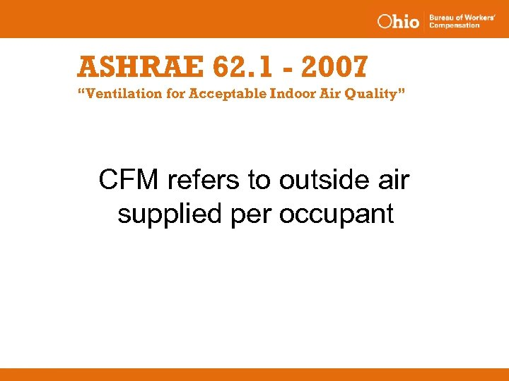 """ASHRAE 62. 1 - 2007 """"Ventilation for Acceptable Indoor Air Quality"""" CFM refers to"""