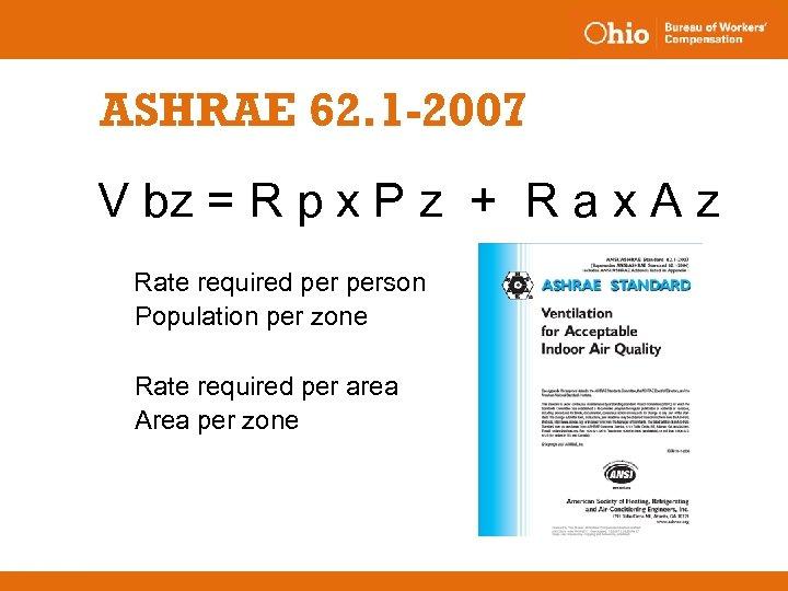 ASHRAE 62. 1 -2007 V bz = R p x P z + R