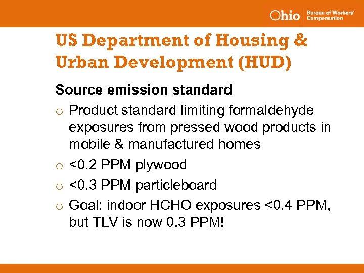 US Department of Housing & Urban Development (HUD) Source emission standard o Product standard