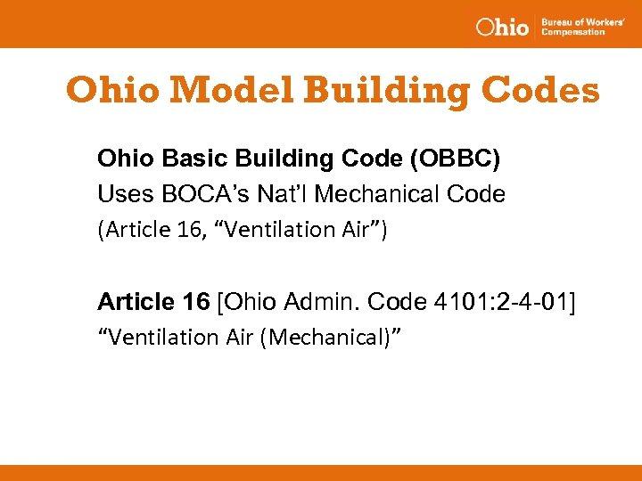Ohio Model Building Codes Ohio Basic Building Code (OBBC) Uses BOCA's Nat'l Mechanical Code