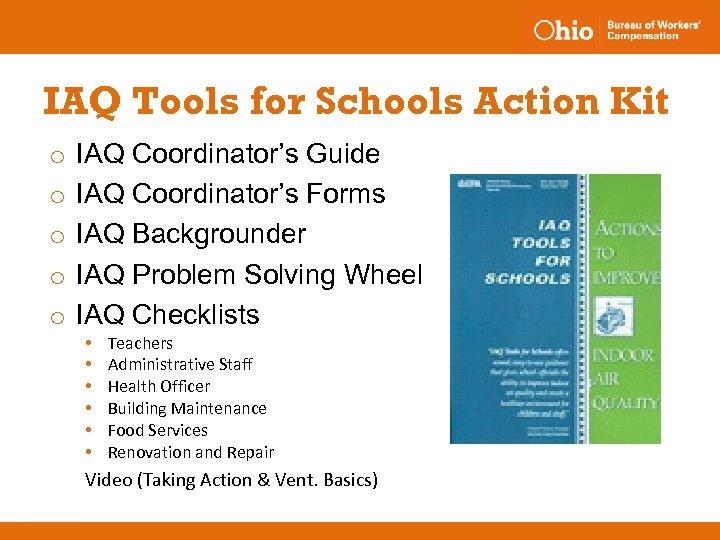 IAQ Tools for Schools Action Kit o o o IAQ Coordinator's Guide IAQ Coordinator's