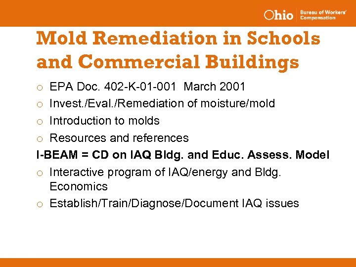 Mold Remediation in Schools and Commercial Buildings o EPA Doc. 402 -K-01 -001 March
