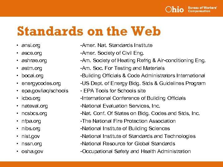 Standards on the Web • • • • ansi. org asce. org ashrae. org