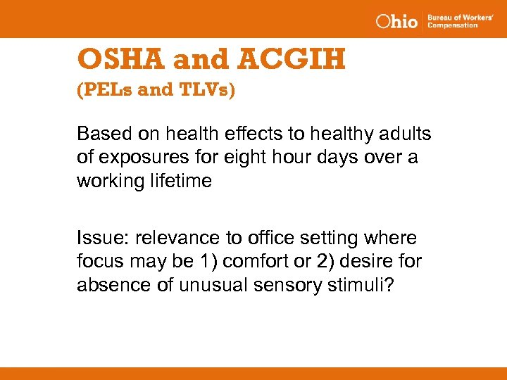 OSHA and ACGIH (PELs and TLVs) Based on health effects to healthy adults of